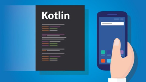Udemy Coupon-Kotlin for Beginners/ Start Mobile App Development