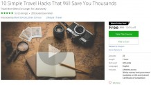 Udemy Coupon – 10 Simple Travel Hacks That Will Save You Thousands