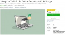 Udemy Coupon – 3 Ways to To Build An Online Business with Arbitrage