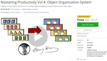 Udemy Coupon – Mastering Productivity Vol 4: Object Organization System